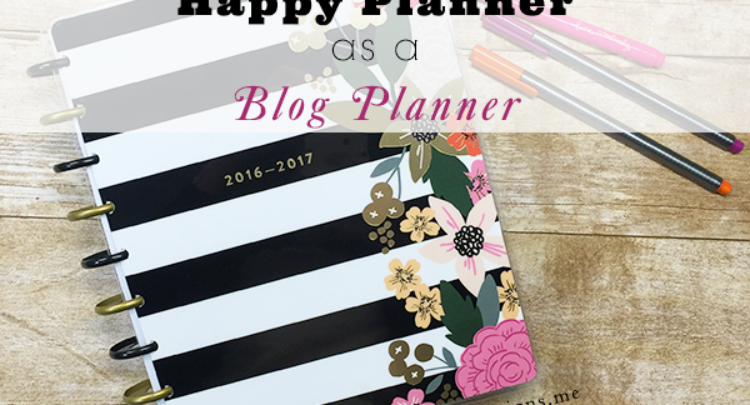 how-to-use-your-happy-planner-as-a-blog-planner