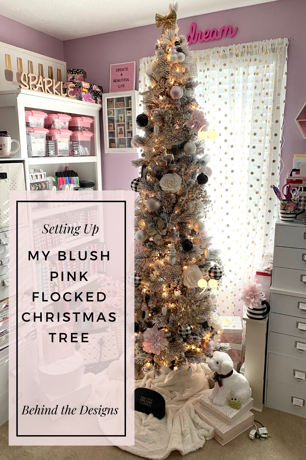 Setting Up My Blush Pink Flocked Christmas Tree Behind The Designs Create A Beautiful Life